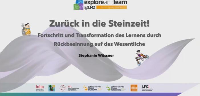 Zurück in die Steinzeit: Fortschritt und Transformation des Lernens durch Rückbesinnung auf das Wesentliche