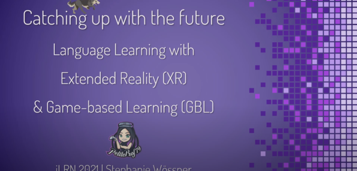 Catching up with the future: Language learning with extended reality (XR) & game-based learning